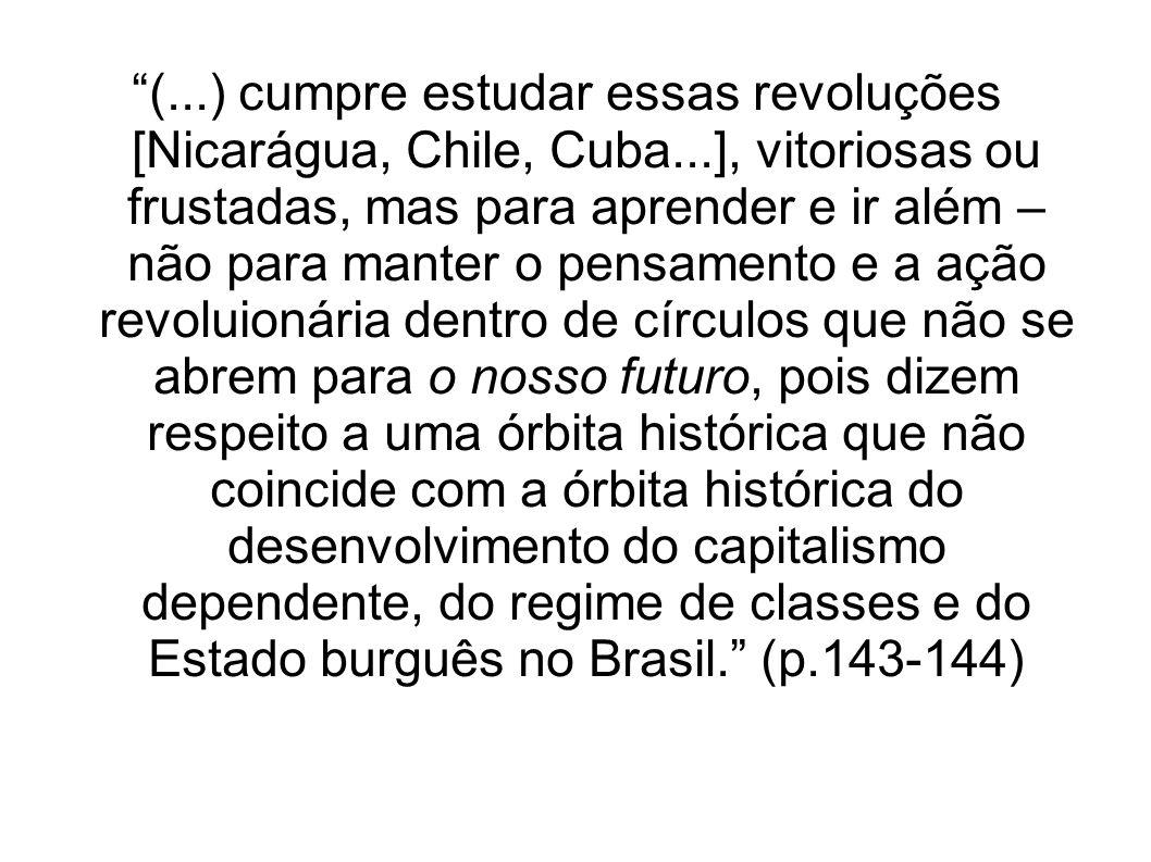 (. ) cumpre estudar essas revoluções [Nicarágua, Chile, Cuba